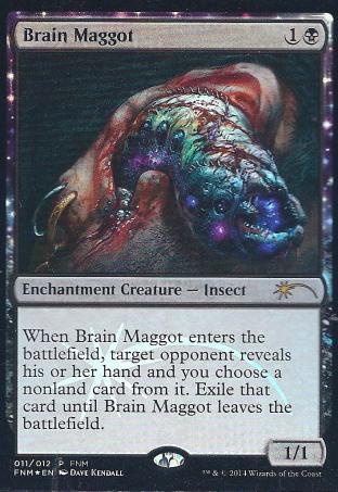 Brain Maggot (FNM)